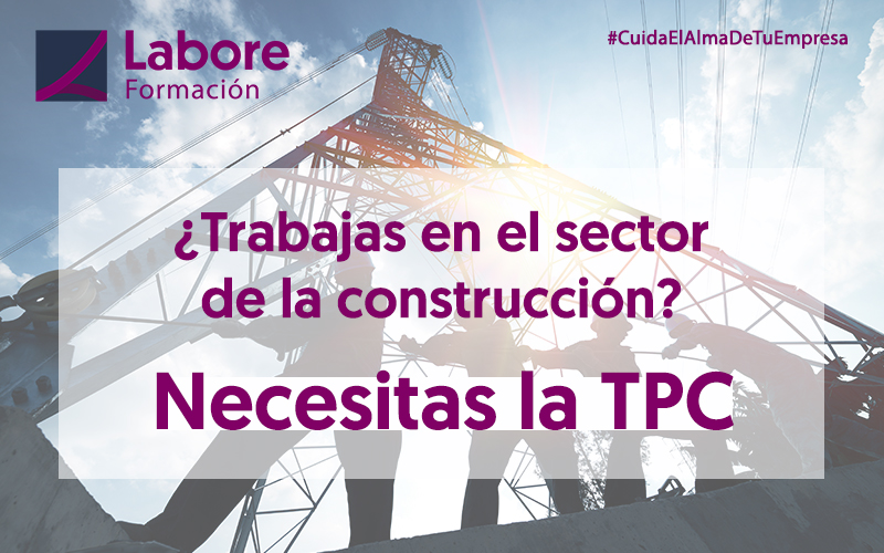 ¿Conoces la importancia de la TPC en el sector de la construcción?